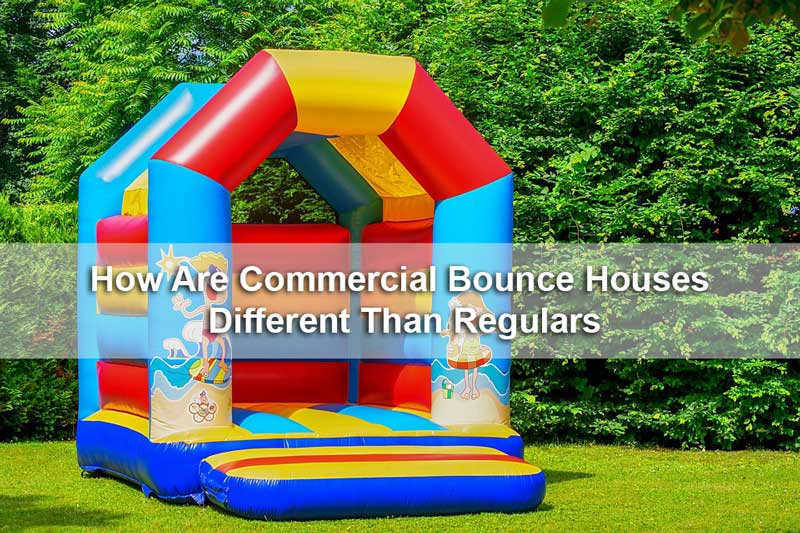 How-Are-Commercial-Bounce-Houses-Different-Than-Regulars